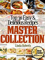 Top 30 Easy & Delicious Recipes Master Collection