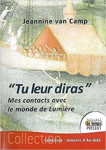 """Lire """"Tu leur diras..."""" - Mes contacts avec le monde de Lumière epub, pdf"""
