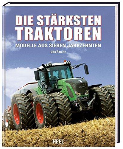 die-strksten-traktoren-modelle-aus-sieben-jahrzehnten