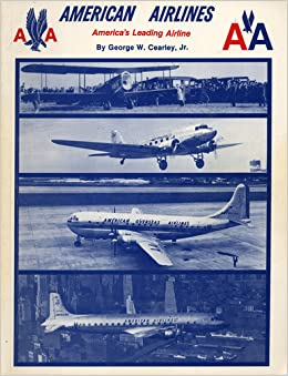 American Airlines America S Leading Airline Jr George W