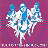 Turn on Tune in Fuck Off by Dragontears
