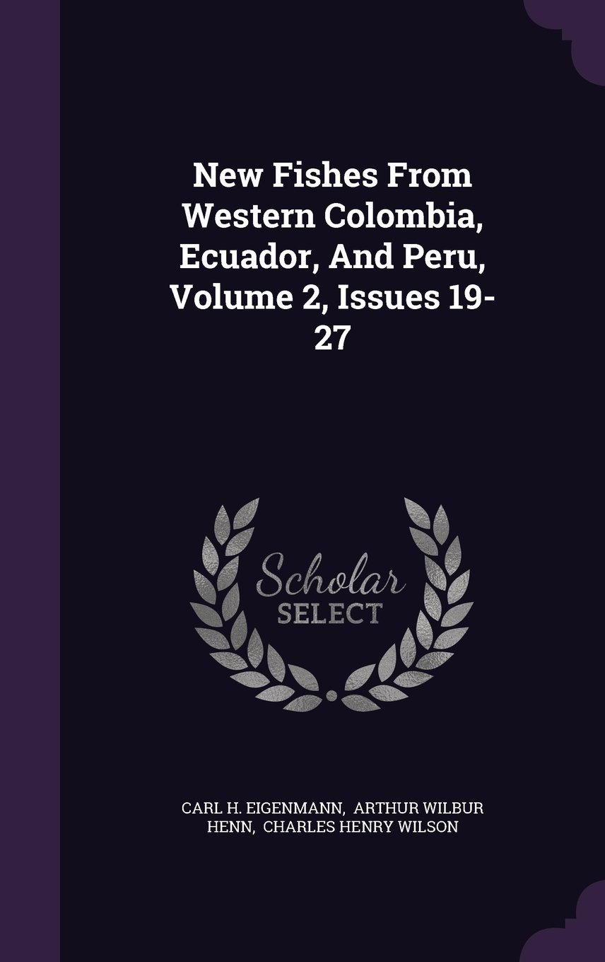 New Fishes From Western Colombia, Ecuador, And Peru, Volume 2, Issues 19-27