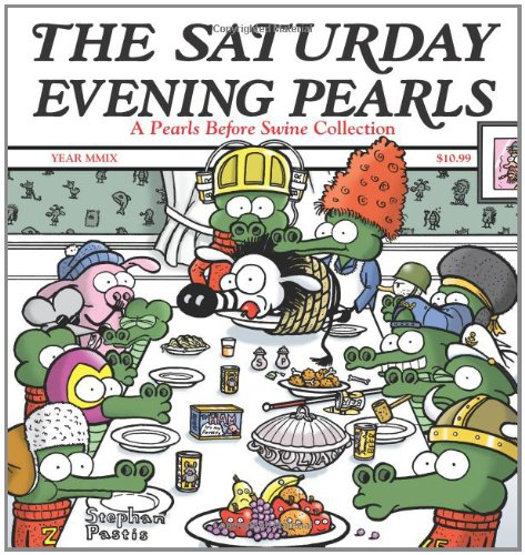 The Saturday Evening Pearls: A Pearls Before Swine Collection (Volume 11)