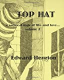Top Hat: A satirical look at life and love...Volume 2