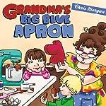 Grandma's Big Blue Apron   Chris Morgan