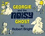 George and the Noisy Ghost, Robert Bright, 0590093479
