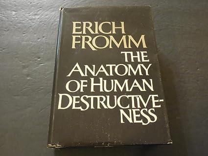 The Anatomy Of Human Destructiveness By Erich Fromn 1st Edit 1973 Hc