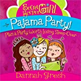 Secret Keeper Girl Pajama Party, Dannah Gresh, 0736960023