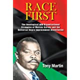 Tony Martin - Race First: The Ideological and Organizational Struggles of Marcus Garvey and the Universal Negro Improvement A