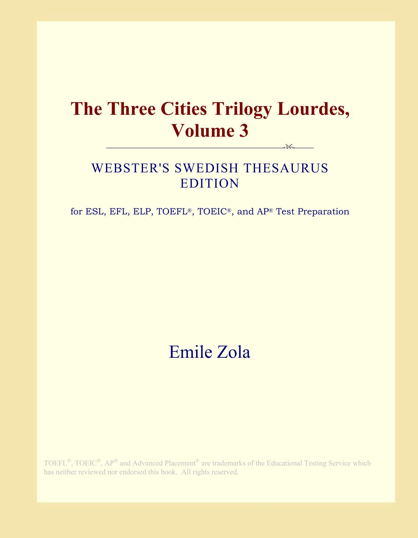The Three Cities Trilogy Lourdes, Volume 3 (Webster's Swedish Thesaurus Edition) pdf