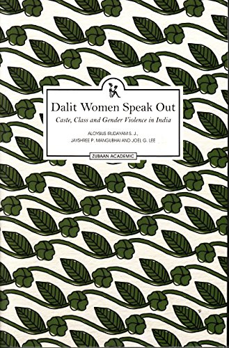Dalit Women Speak Out: Caste, Class and Gender Violence in India (Zubaan)