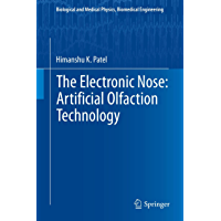 The Electronic Nose: Artificial Olfaction Technology (Biological and Medical Physics, Biomedical Engineering) (English Edition)