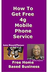Free 4G Mobile Phone Service Kindle Edition