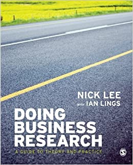 Doing Business Research: A Guide to Theory and Practice by Nick Lee (2008-04-14)
