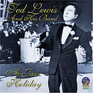 Ted Lewis And His Band - Classic Jazz By Ted Lewis