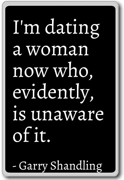 dating a woman quotes