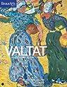 Valtat, indépendant et précurseur par Delaporte