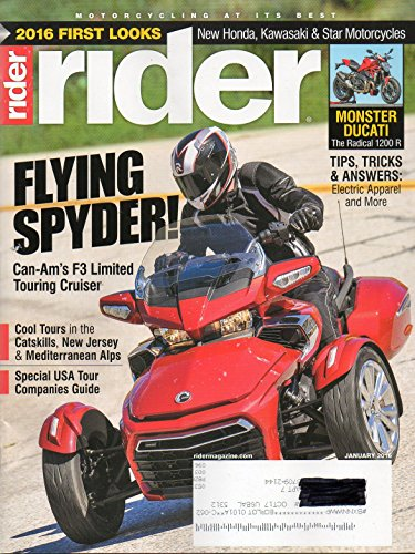 Rider January 2016 Magazine FLYING SPYDER! CAN AM'S F3 LIMITED TOURING CRUISER Monster Ducati, The Radical 1200R. Tips, Tricks & Answers: Electric Apparel & More