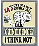 """Crystal Art """"Sign Of The Times"""" Beer/Coincidence Metal Sign, 12"""" x 15"""""""