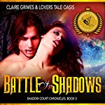 Battle in Shadows: A Fae Vampire Action and Adventure Romance, Book 3 (Shadow Court Chronicles - Faerie Series) | Lovers Tale Oasis,Claire Grimes