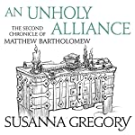 An Unholy Alliance: The Second Chronicle of Matthew Bartholomew | Susanna Gregory