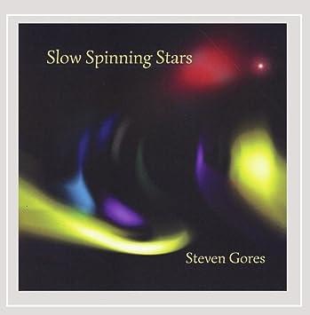 Slow Spinning Stars: Steven Gores: Amazon.es: Música