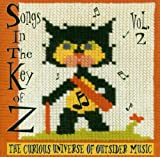 Songs in the Key of Z, Vol. 2: The Curious Universe of Outsider Music