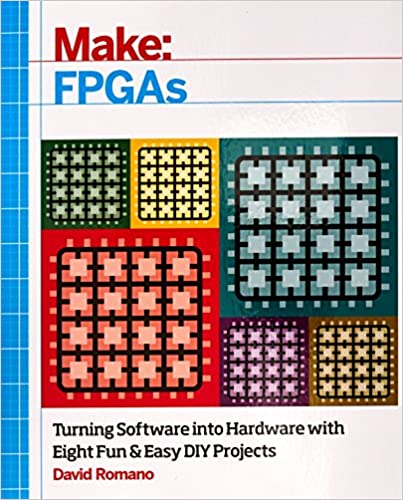 Make Fpgas Turning Software Into Hardware With Eight Fun