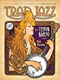 Trad Jazz for Tenor Banjo: Spanning over 100 Years from the Jazz Age to the Present