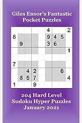 Giles Ensor's Fantastic Pocket Puzzles - 204 Hard Level Sudoku Hyper Puzzles - January 2021 Paperback