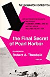 The Final Secret of Pearl Harbor: The Washington Contribution to the Japanese Attack
