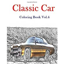 Classic Car : Coloring Book Vol.4: American Muscle Cars Coloring book