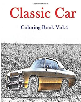 Amazon Classic Car Coloring Book Vol4 American Muscle Cars Volume 4 9781535452991 Mimic Mock Books
