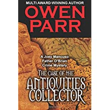 The case of the Antiquities Collector: A Joey Mancuso, Father O'Brian Crime Mystery (Volume 4)