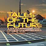 Tales of the Future: Judgement Day and Other Short Stories | Francis Beckett