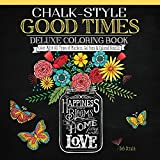 img - for Chalk-Style Good Times Deluxe Coloring Book: Color with All Types of Markers, Gel Pens & Colored Pencils book / textbook / text book