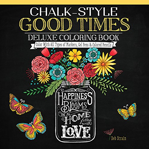 Chalk-Style Good Times Deluxe Coloring Book: Color with All Types of Markers, Gel Pens & Colored Pencils (Design Originals)