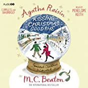 Agatha Raisin and Kissing Christmas Goodbye: Agatha Raisin, Book 18 | M. C. Beaton