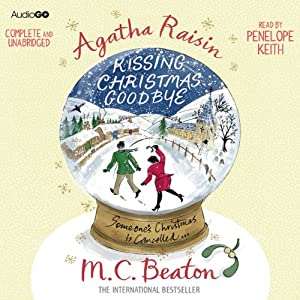 Agatha Raisin and Kissing Christmas Goodbye Hörbuch