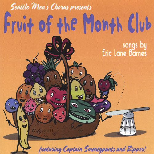 Fruit of the Month Club - Songs by Eric Lane Barnes