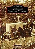 Asheville's Riverside Cemetery (Images of America)