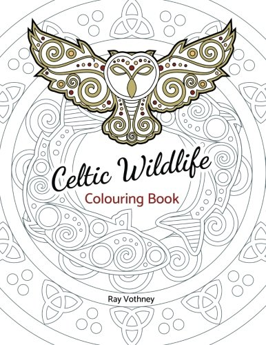 Life Celtic Knot - Celtic Wildlife Colouring Book: A Celtic art themed take on nature, filled with original images composed of Celtic knots, swirls, and borders in a unique graphical style