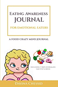 Eating Awareness Journal for EMOTIONAL EATERS: A Food Crazy Mind Journal 6x9 (Guided Journals & Trackers)