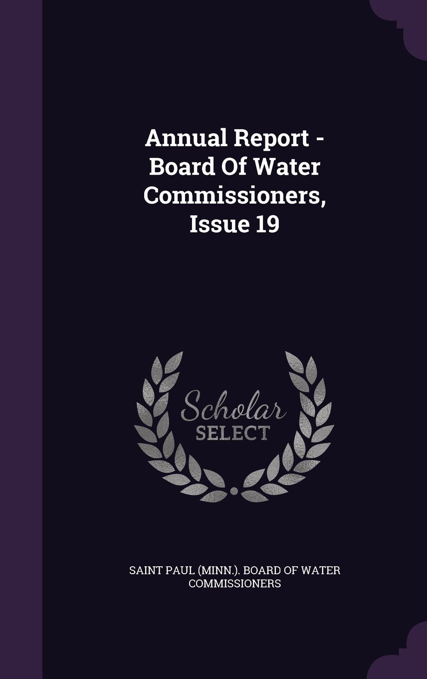 Download Annual Report - Board Of Water Commissioners, Issue 19 ebook