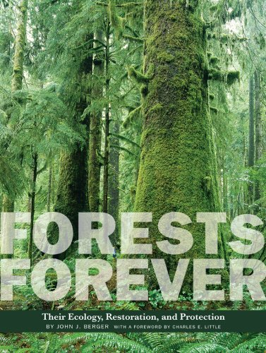 Forests Forever: Their Ecology, Restoration, and Protection (Center Books on Natural ()