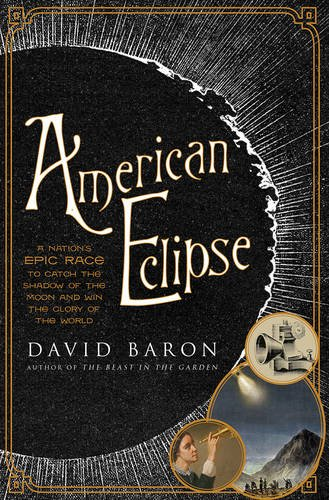 american-eclipse-a-nations-epic-race-to-catch-the-shadow-of-the-moon-and-win-the-glory-of-the-world