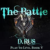 The Battle: Play to Live, Book 5 | D. Rus