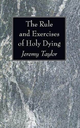 The Rule and Exercises of Holy Dying:
