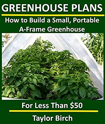 how to build a small portable aframe greenhouse with pvc