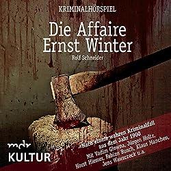 Die Affaire Ernst Winter: Nach einem wahren Kriminalfall aus dem Jahr 1900